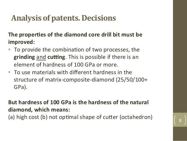 Analysis+of+patents.+Decisions+ 8& The%properDes%of%the%diamond%core%drill%bit%must%be% improved:% • To&provide&the&combi...