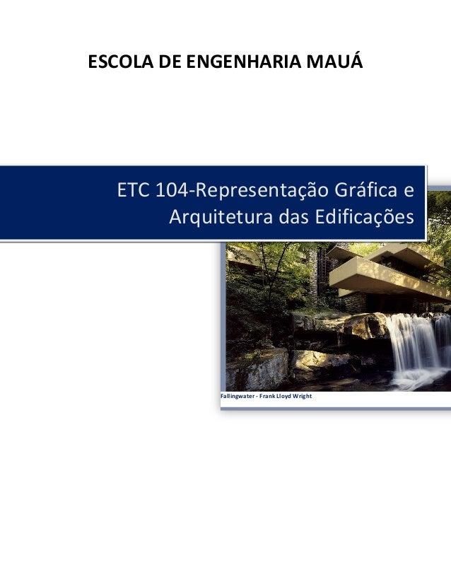 ESCOLA DE ENGENHARIA MAUÁ ETC 104-Representação Gráfica e Arquitetura das Edificações Fallingwater - Frank Lloyd Wright