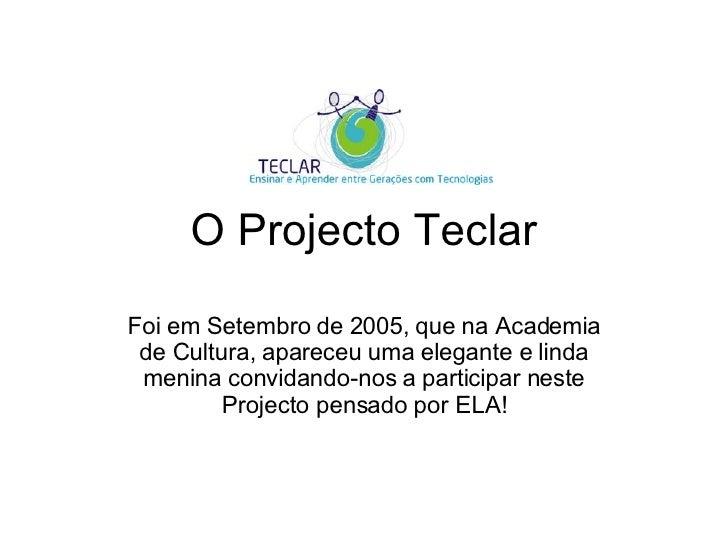 O Projecto Teclar Foi em Setembro de 2005, que na Academia de Cultura, apareceu uma elegante e linda menina convidando-nos...