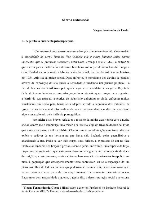 """Sobre a nudez social Viegas Fernandes da Costa1 I – A genitália encoberta pela hipocrisia. """"Um nudista é uma pessoa que ac..."""