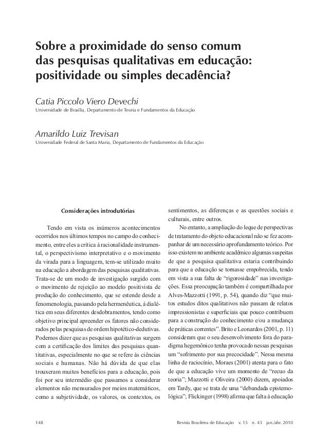 Sobre a proximidade do senso comum  das pesquisas qualitativas em educação:  positividade ou simples decadência?  Catia Pi...