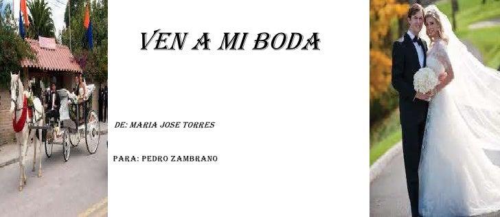 VEN A MI BODADE: MARIA JOSE TORRESPARA: PEDRO ZAMBRANO