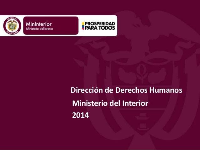 Dirección de Derechos Humanos  Ministerio del Interior  2014
