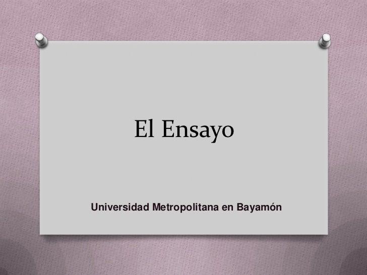 El EnsayoUniversidad Metropolitana en Bayamón