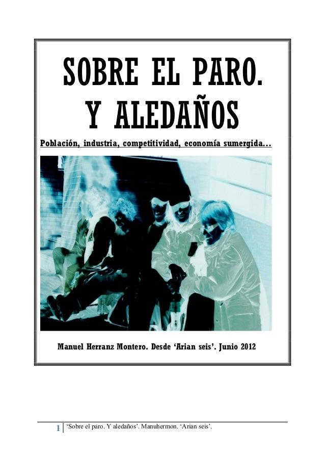 SOBRE EL PARO. Y ALEDAÑOS Población, industria, competitividad, economía sumergida…  Manuel Herranz Montero. Desde 'Arian ...