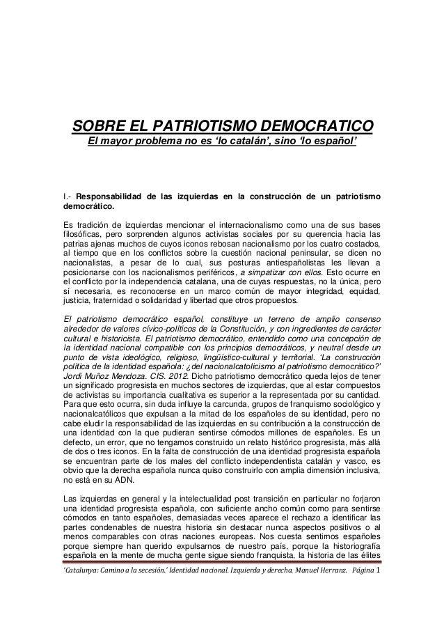 'Catalunya: Camino a la secesión.' Identidad nacional. Izquierda y derecha. Manuel Herranz. Página 1 SOBRE EL PATRIOTISMO ...