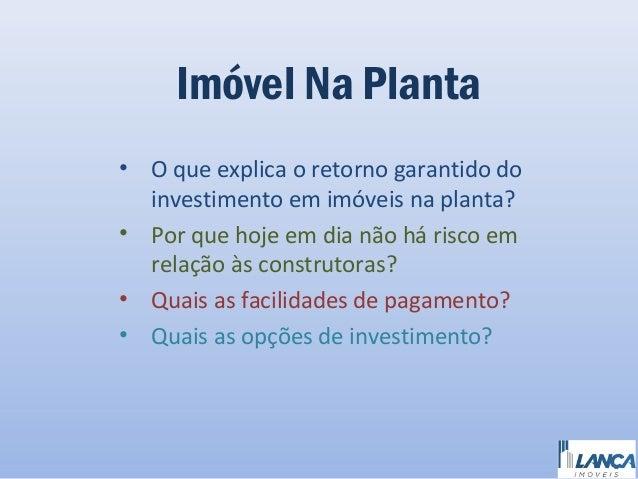 Imóvel Na Planta • O que explica o retorno garantido do investimento em imóveis na planta? • Por que hoje em dia não há ri...