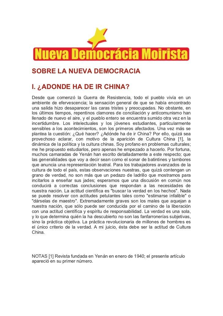 SOBRE LA NUEVA DEMOCRACIAI. ¿ADONDE HA DE IR CHINA?Desde que comenzó la Guerra de Resistencia, todo el pueblo vivía en una...