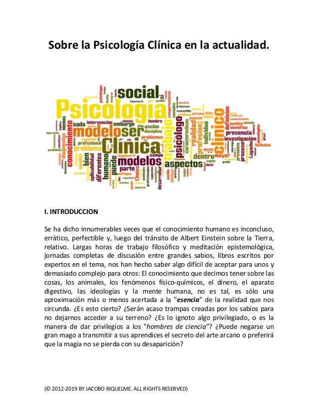 Sobre la Psicología Clínica en la actualidad.I. INTRODUCCIONSe ha dicho innumerables veces que el conocimiento humano es i...