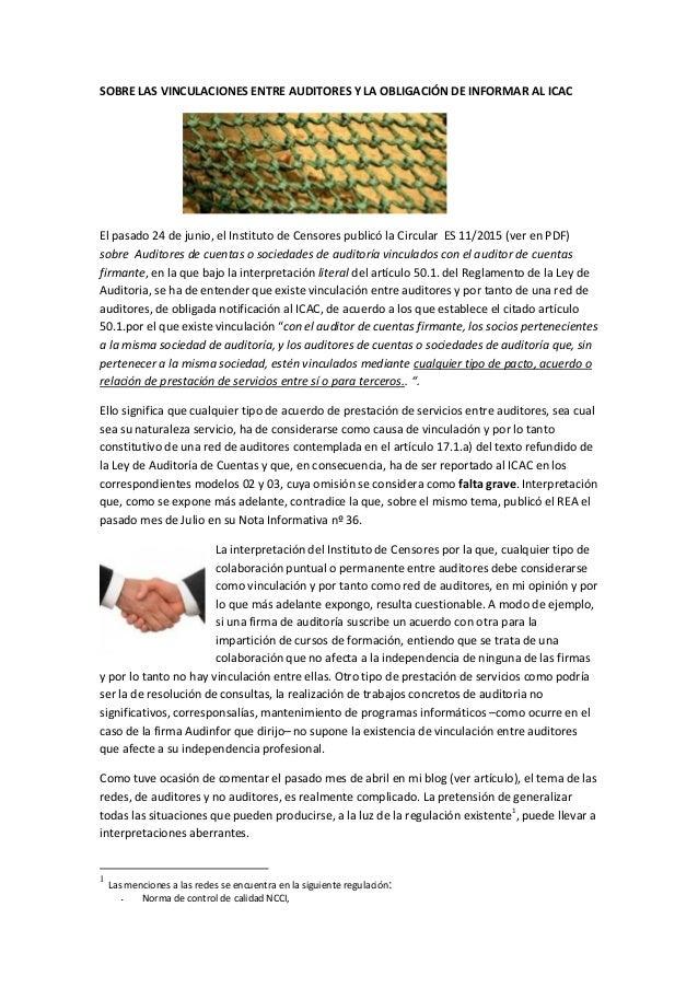 SOBRE LAS VINCULACIONES ENTRE AUDITORES Y LA OBLIGACIÓN DE INFORMAR AL ICAC El pasado 24 de junio, el Instituto de Censore...