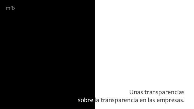 Unas transparencias sobre la transparencia en las empresas. m2b