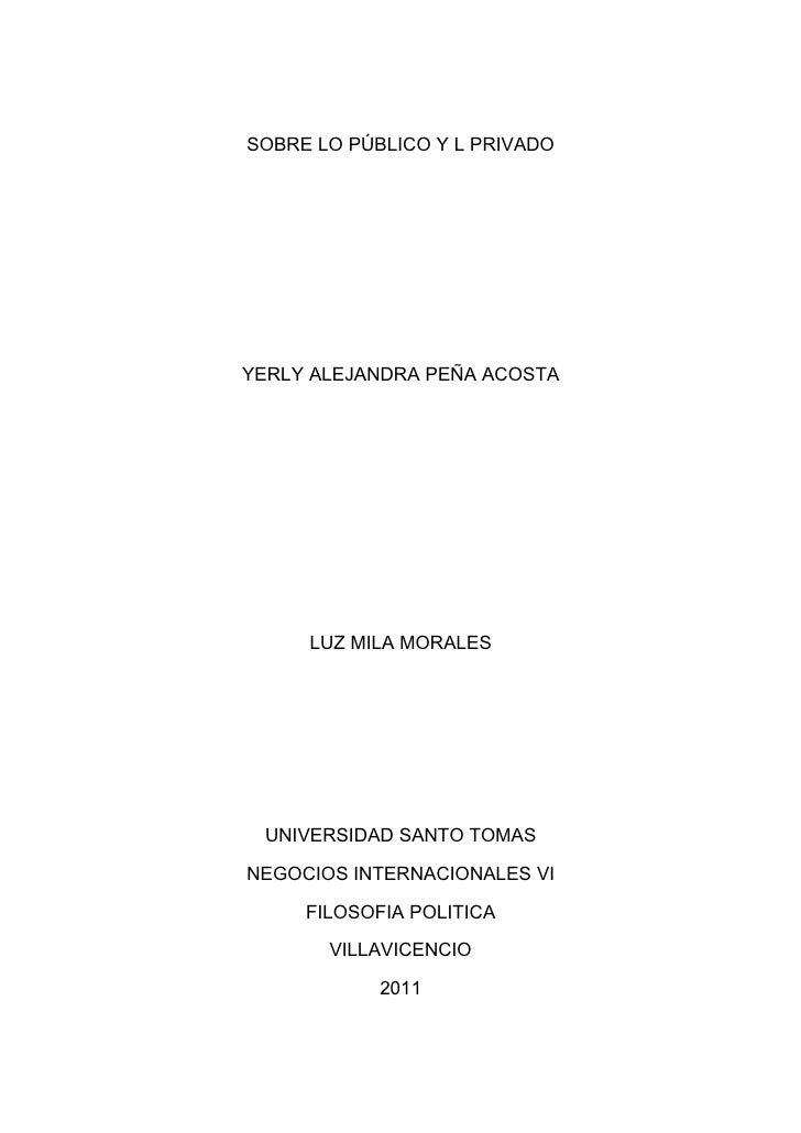 SOBRE LO PÚBLICO Y L PRIVADOYERLY ALEJANDRA PEÑA ACOSTA     LUZ MILA MORALES UNIVERSIDAD SANTO TOMASNEGOCIOS INTERNACIONAL...
