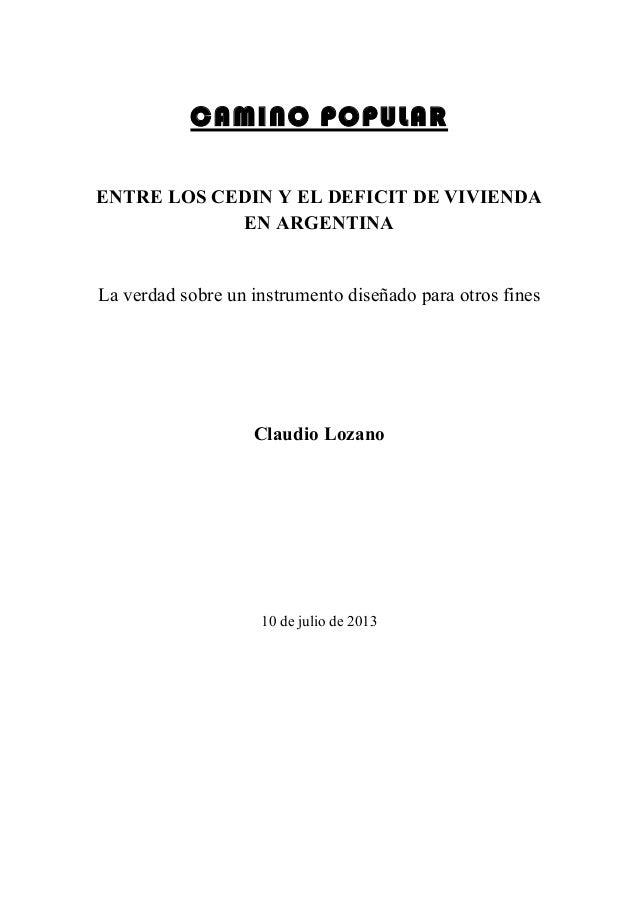 CAMINO POPULAR ENTRE LOS CEDIN Y EL DEFICIT DE VIVIENDA EN ARGENTINA La verdad sobre un instrumento diseñado para otros fi...