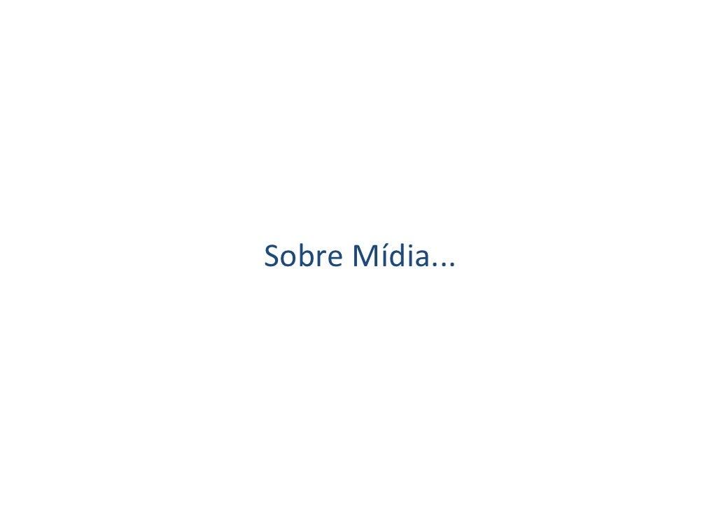 Sobre Mídia...