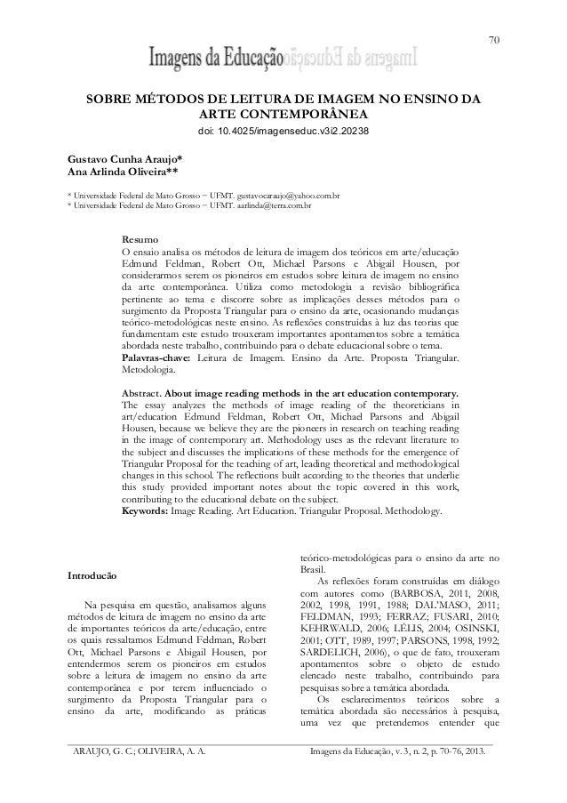 70 ARAUJO, G. C.; OLIVEIRA, A. A. Imagens da Educação, v. 3, n. 2, p. 70-76, 2013. SOBRE MÉTODOS DE LEITURA DE IMAGEM NO E...