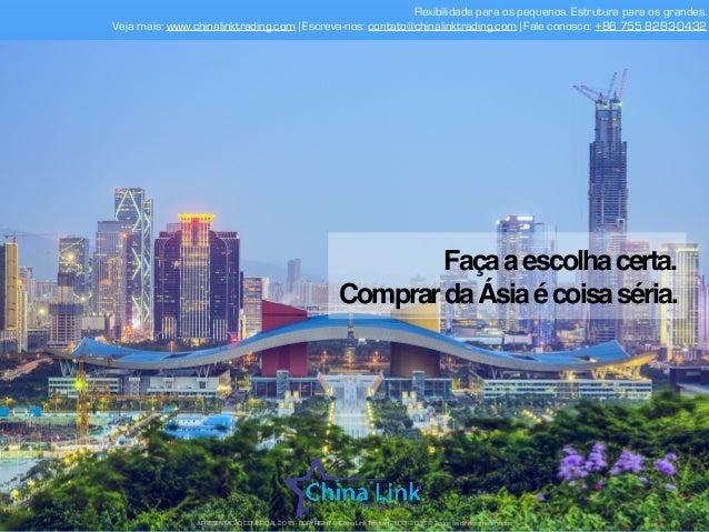 Flexibilidade para os pequenos. Estrutura para os grandes. Veja mais: www.chinalinktrading.com | Escreva-nos: contato@chin...