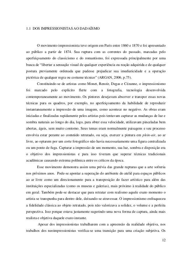 12 1.1 DOS IMPRESSIONISTAS AO DADAÍSMO O movimento impressionista teve origem em Paris entre 1860 e 1870 e foi apresentado...