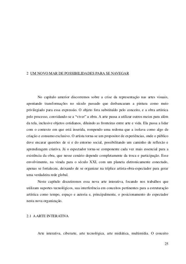 25 2 UM NOVO MAR DE POSSIBILIDADES PARA SE NAVEGAR No capítulo anterior discorremos sobre a crise da representação nas art...