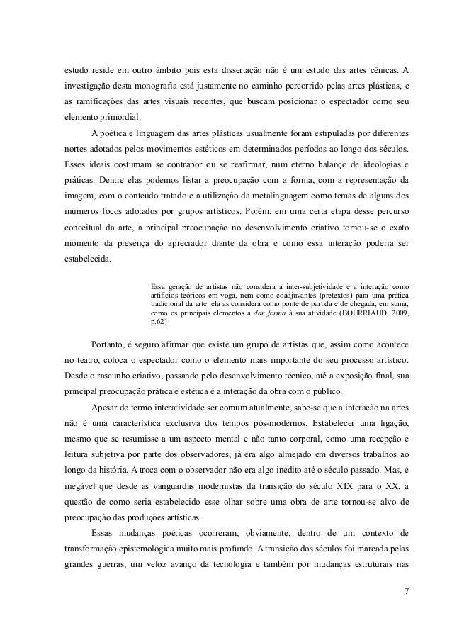 7 estudo reside em outro âmbito pois esta dissertação não é um estudo das artes cênicas. A investigação desta monografia e...
