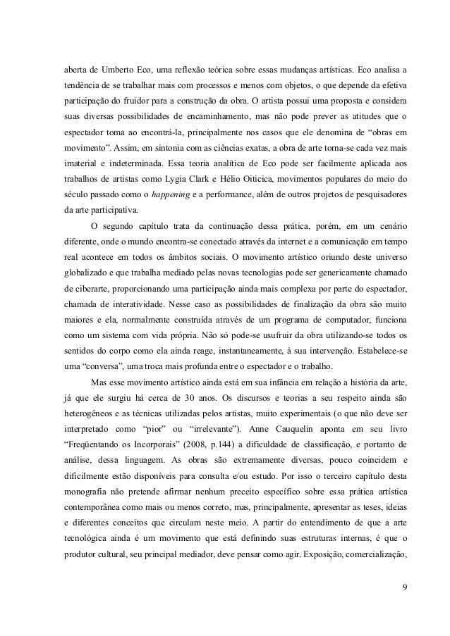 9 aberta de Umberto Eco, uma reflexão teórica sobre essas mudanças artísticas. Eco analisa a tendência de se trabalhar mai...
