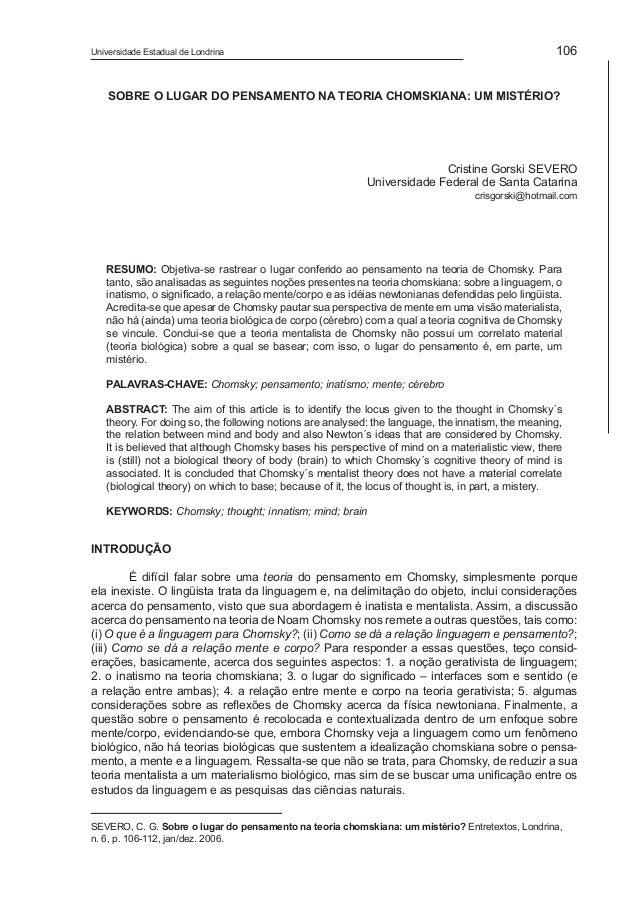 106Universidade Estadual de Londrina SEVERO, C. G. Sobre o lugar do pensamento na teoria chomskiana: um mistério? Entretex...