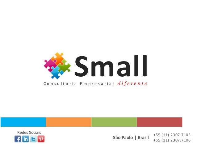 Small                Consultoria Empresarial   diferenteRedes Sociais                                                     ...
