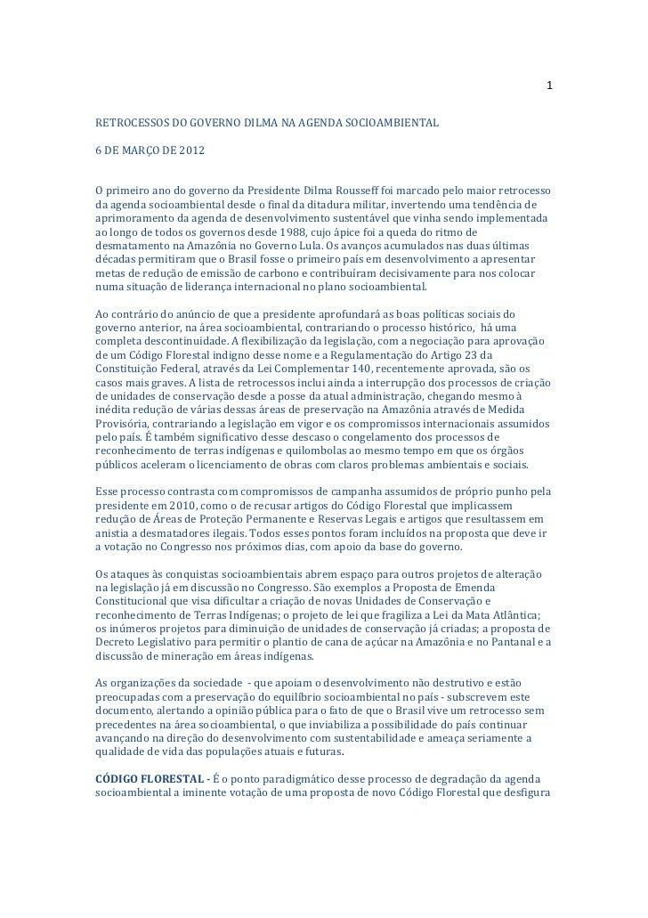 1RETROCESSOS DO GOVERNO DILMA NA AGENDA SOCIOAMBIENTAL6 DE MARÇO DE 2012O primeiro ano do governo da Presidente Dilma Rous...