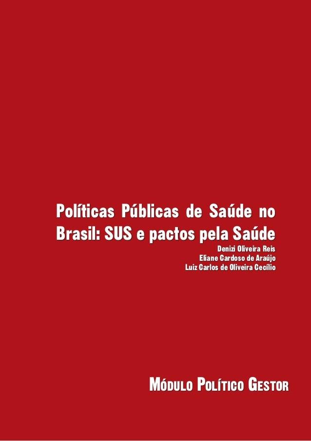 Políticas Públicas de Saúde noBrasil: SUS e pactos pela Saúde                             Denizi Oliveira Reis            ...