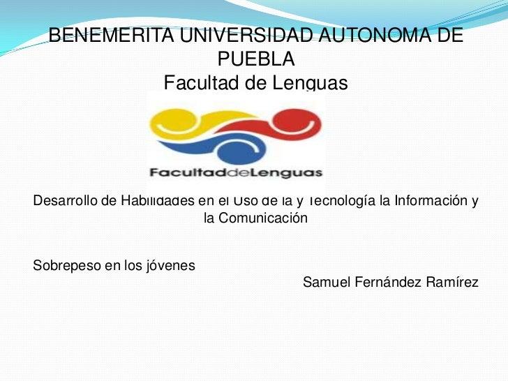 BENEMERITA UNIVERSIDAD AUTONOMA DE                 PUEBLA           Facultad de LenguasDesarrollo de Habilidades en el Uso...
