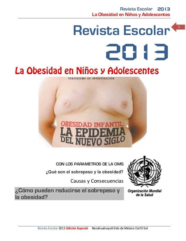 Revista Escolar 2013 La Obesidad en Niños y Adolescentes Revista Escolar 2013 Edición Especial Nezahualcoyotl Edo de Méxic...