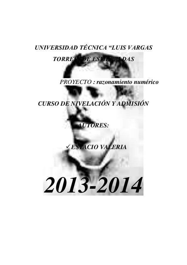 """UNIVERSIDAD TÉCNICA """"LUIS VARGAS TORRES"""" DE ESMERALDAS PROYECTO : razonamiento numérico CURSO DE NIVELACIÓN Y ADMISIÓN AUT..."""