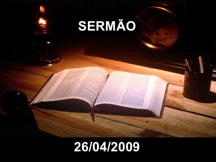 SERMÃO 26/04/2009