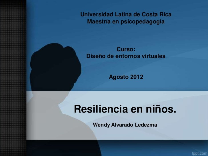 Universidad Latina de Costa Rica   Maestría en psicopedagogía             Curso:   Diseño de entornos virtuales          A...