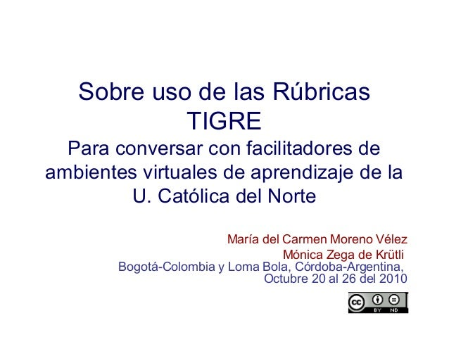 Sobre uso de las Rúbricas TIGRE Para conversar con facilitadores de ambientes virtuales de aprendizaje de la U. Católica d...