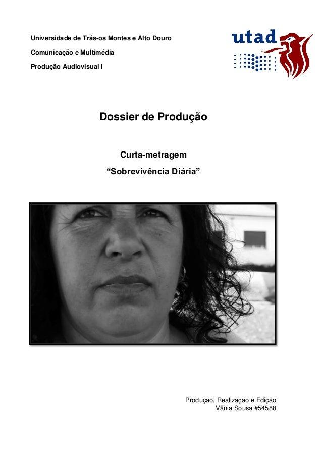 Universidade de Trás-os Montes e Alto DouroComunicação e MultimédiaProdução Audiovisual IDossier de ProduçãoCurta-metragem...
