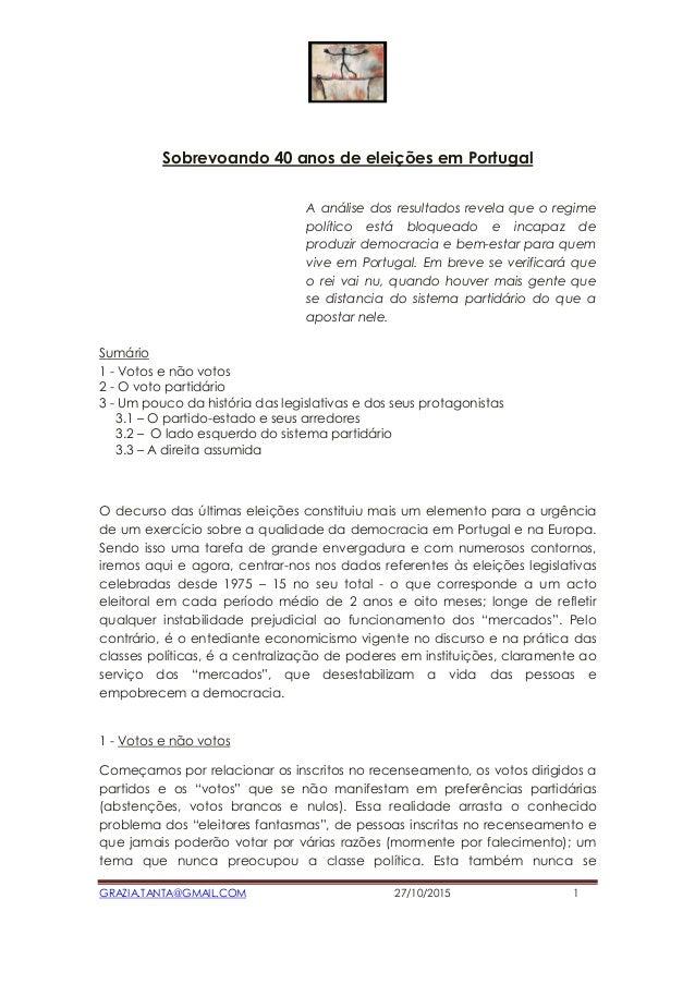 GRAZIA.TANTA@GMAIL.COM 27/10/2015 1 Sobrevoando 40 anos de eleições em Portugal A análise dos resultados revela que o regi...