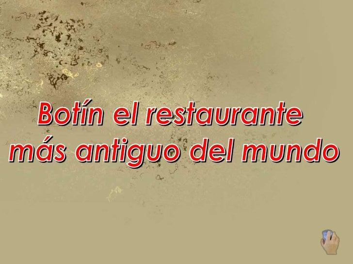 El restaurante Botín, con más de 300 años de historia se ubica en el Madrid de los Austrias, a un paso de laPlaza Mayor, y...