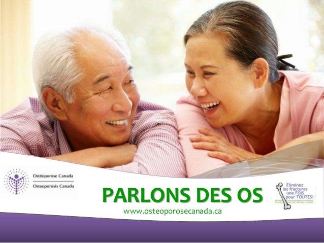 PARLONS DES OS www.osteoporosecanada.ca