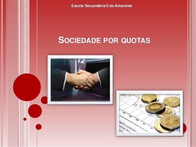 SOCIEDADE POR QUOTAS Escola Secundária/3 de Amarante