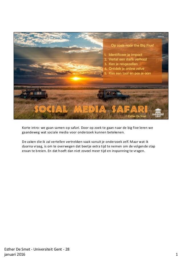 Korte intro: we gaan samen op safari. Door op zoek te gaan naar de big five leren we gaandeweg wat sociale media voor onde...