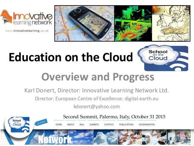 Education on the Cloud Second Summit, Palermo, Italy, October 31 2015 Overview and Progress Karl Donert, Director: Innovat...