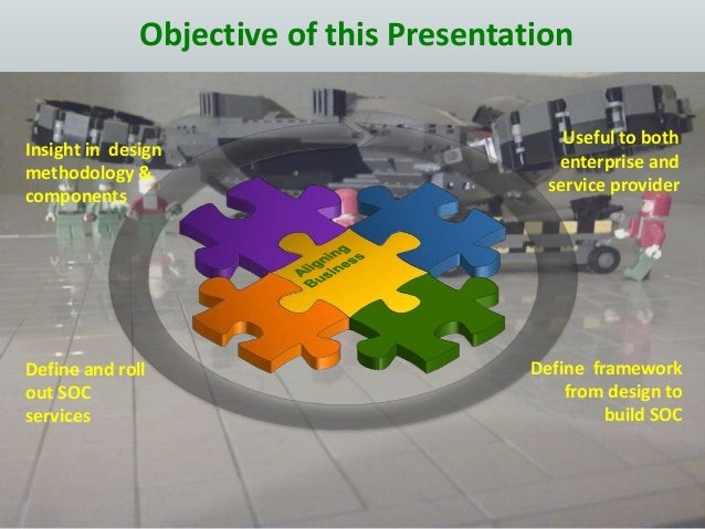 Objective of this Presentation Useful to both enterprise and service provider Insight in design methodology & components D...