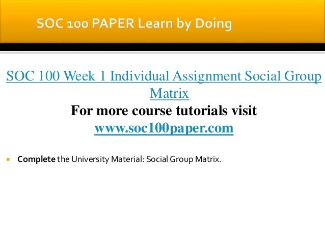 sociological group matrix soc 100 Soc 100 week 2 individual assignment social structure matrix (2 sheet) click here to buy the tutorial.