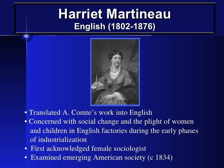 the social theories of harriet martineau The sociological framework of harriet martineau over the past twenty years,  the essay on mass society theories, social responsibilty theory and the media.