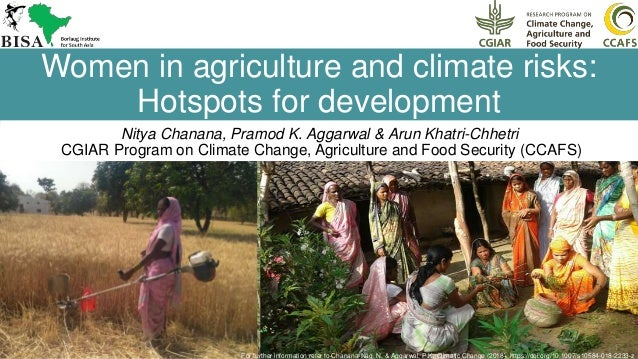 1 Women in agriculture and climate risks: Hotspots for development Nitya Chanana, Pramod K. Aggarwal & Arun Khatri-Chhetri...