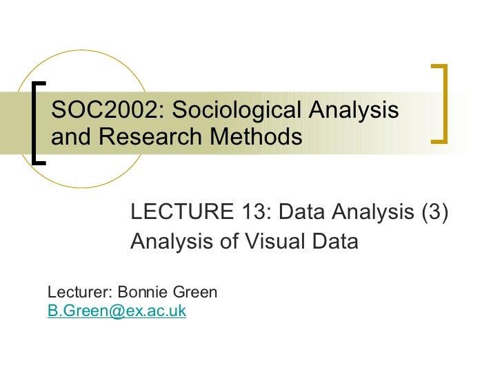 SOC2002: Sociological Analysis and Research Methods <ul><li>LECTURE 13: Data Analysis (3) </li></ul><ul><li>Analysis of Vi...