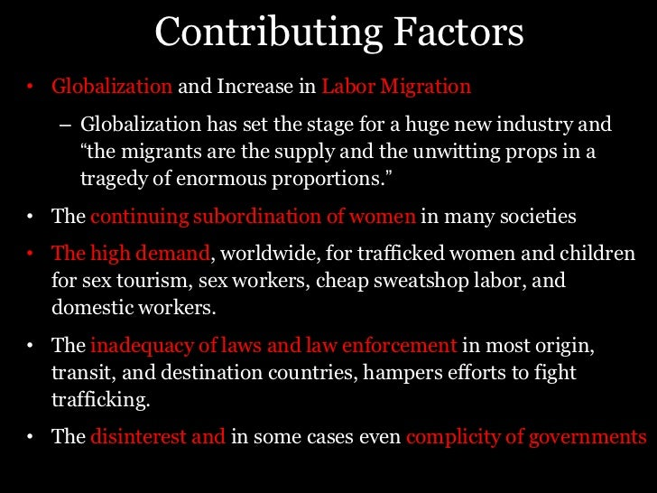 demand and globalisation of human trafficking Human trafficking is a global crisis linked with increasing globalization and often intertwined with illegal immigration, human smuggling and transnational crime it is a form of modern.