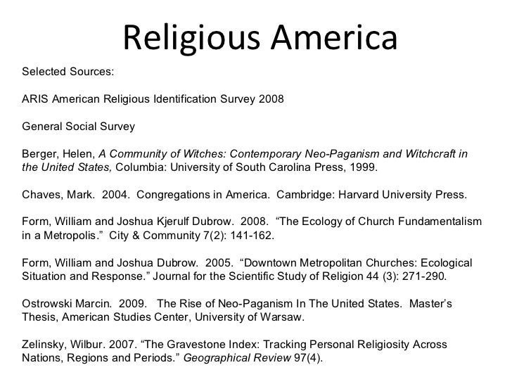 Religious America Selected Sources: ARIS American Religious Identification Survey 2008 General Social Survey Berger, Helen...