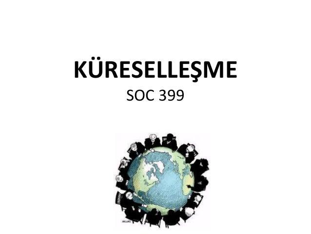 KÜRESELLEŞME SOC 399