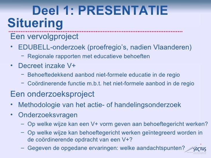 Situering <ul><li>Een vervolgproject </li></ul><ul><li>EDUBELL-onderzoek (proefregio's, nadien Vlaanderen) </li></ul><ul><...